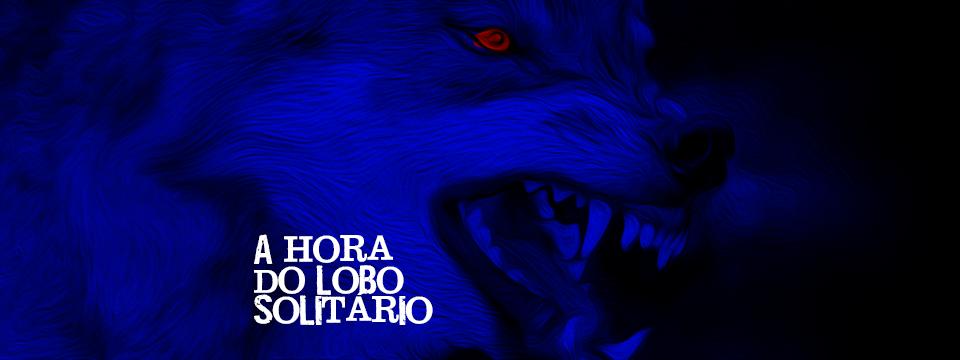 A hora do lobo solitário