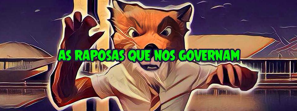 As raposas que nos governam