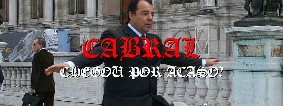Cabral chegou por acaso?