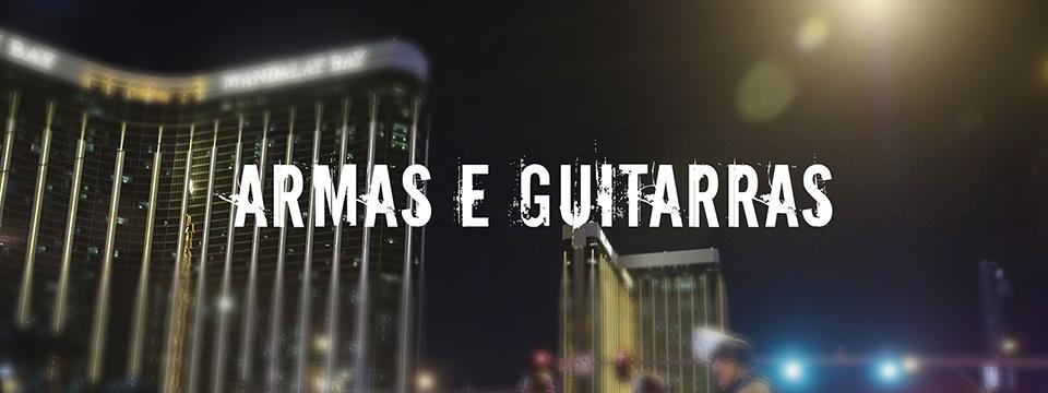 Armas e guitarras