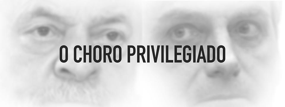 O choro privilegiado