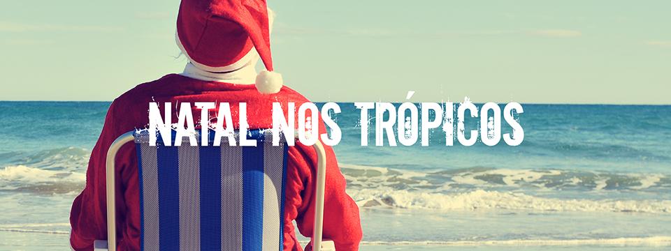 Natal nos trópicos