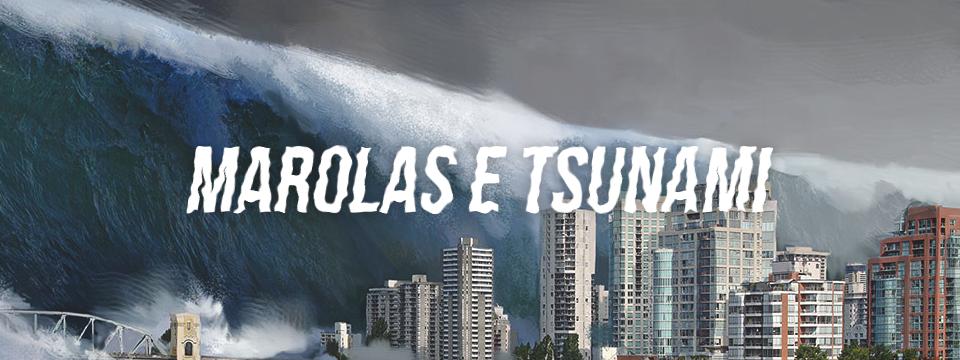 Marolas e tsunami