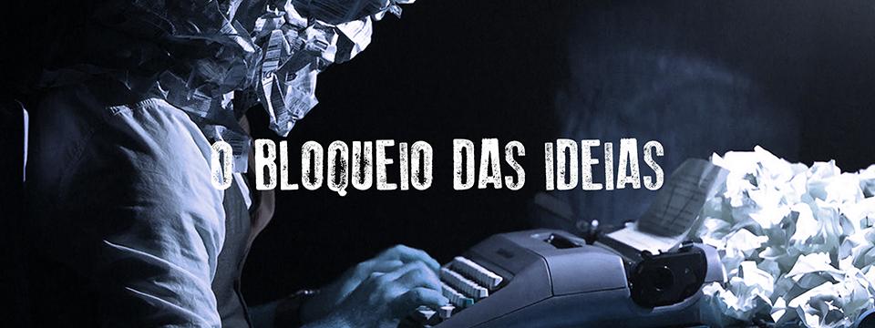 O bloqueio das ideias