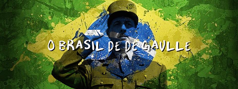 O Brasil de De Gaulle
