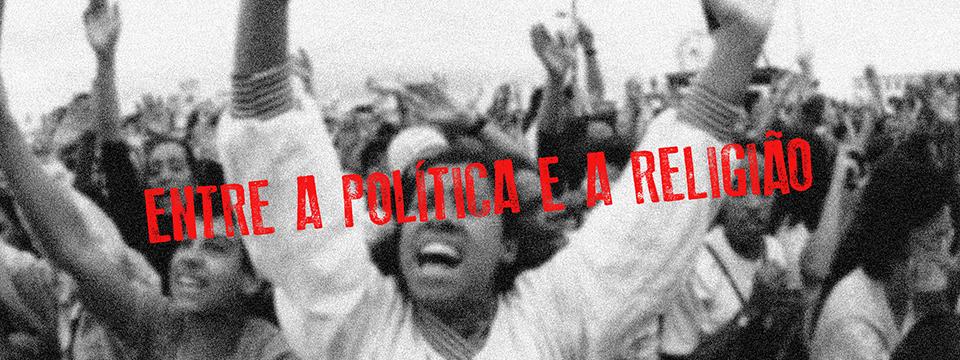 Entre a política e a religião