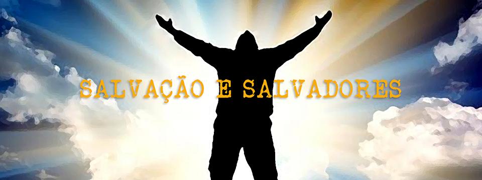 Salvação e salvadores