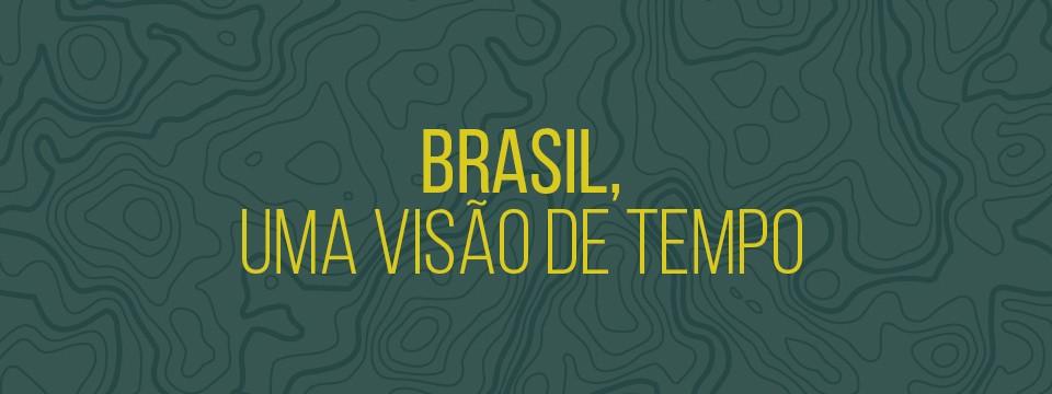 Brasil, uma visão de tempo