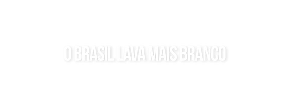 O Brasil lava mais branco