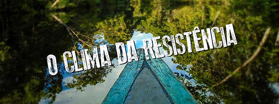 O clima da resistência