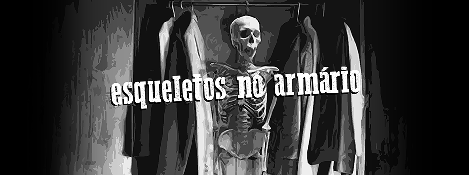 Esqueletos no armário