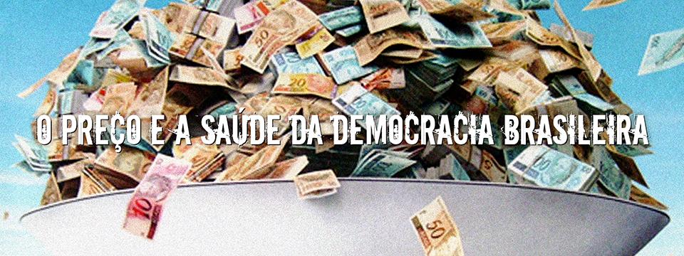 O preço e a saúde da democracia brasileira