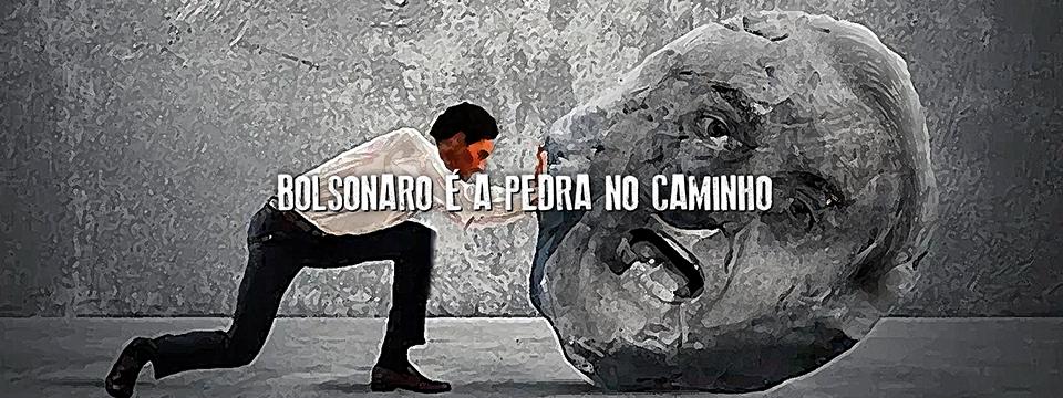 Bolsonaro é a pedra no caminho